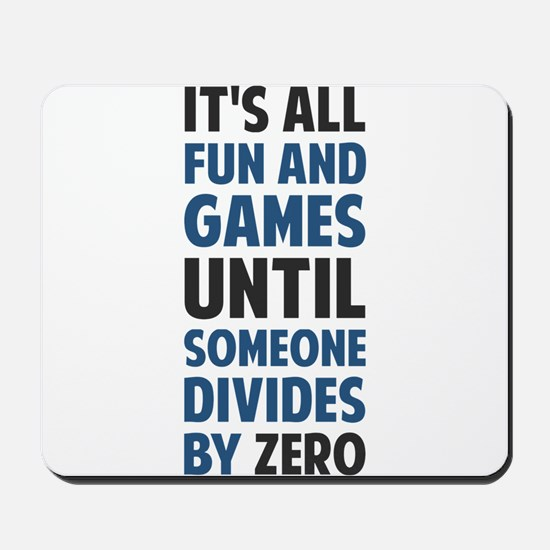 Dividing By Zero Is Not A Game Mousepad