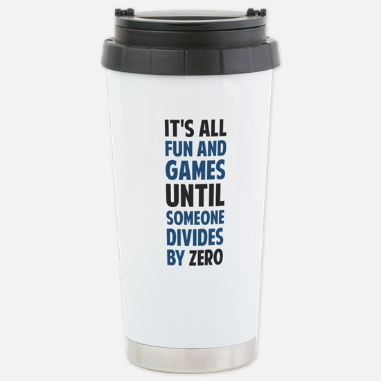 Dividing By Zero Is Not A Game Travel Mug