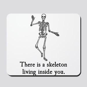 Skeleton Living Inside You Mousepad