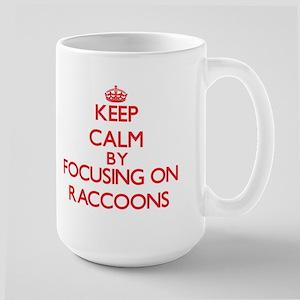 Keep calm by focusing on Raccoons Mugs