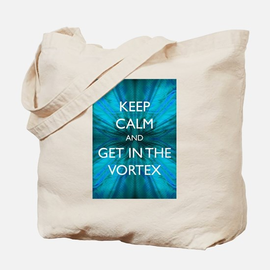Keep Calm & Get in the Vortex Tote Bag