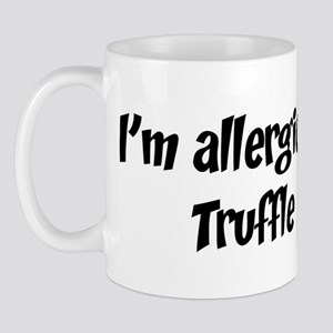 Allergic to Truffle Mug