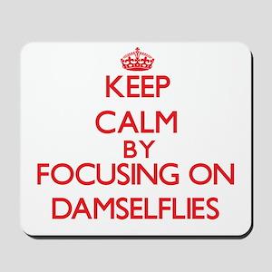 Keep calm by focusing on Damselflies Mousepad