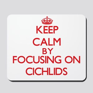 Keep calm by focusing on Cichlids Mousepad