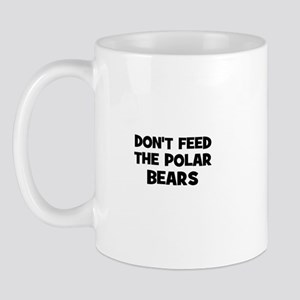don't feed the polar bears Mug