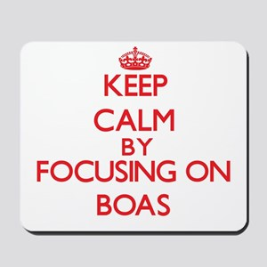 Keep calm by focusing on Boas Mousepad