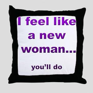 You'll Do Throw Pillow