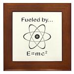 Fueled by E=mc2 Framed Tile