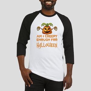 Am I Creepy Enough For Halloween Baseball Jersey