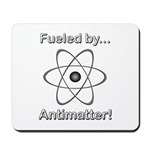 Fueled by Antimatter Mousepad