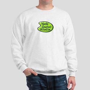 NEEDS ATTENTION Sweatshirt
