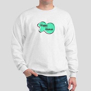 HAPPY HUMAN Sweatshirt