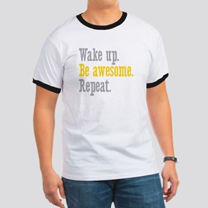 Wake Up Be Awesome Ringer T