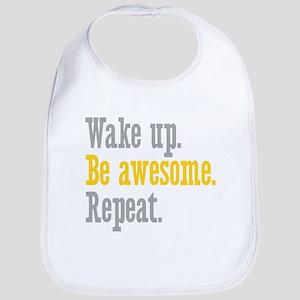 Wake Up Be Awesome Bib