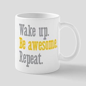 Wake Up Be Awesome Mug