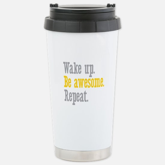 Wake Up Be Awesome Stainless Steel Travel Mug