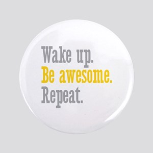 """Wake Up Be Awesome 3.5"""" Button"""