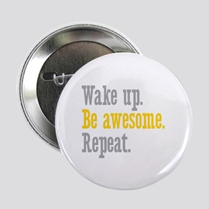 """Wake Up Be Awesome 2.25"""" Button"""
