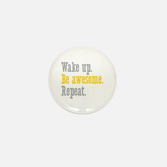 Wake Up Be Awesome Mini Button