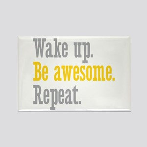 Wake Up Be Awesome Rectangle Magnet
