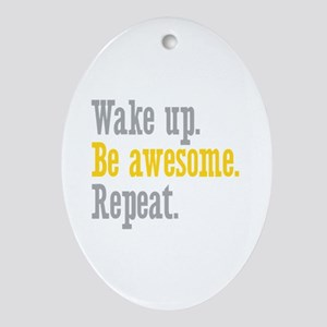 Wake Up Be Awesome Ornament (Oval)