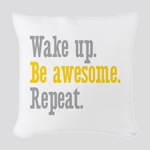 Wake Up Be Awesome Woven Throw Pillow