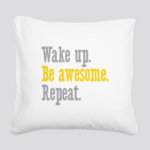 Wake Up Be Awesome Square Canvas Pillow