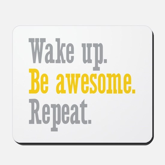 Wake Up Be Awesome Mousepad