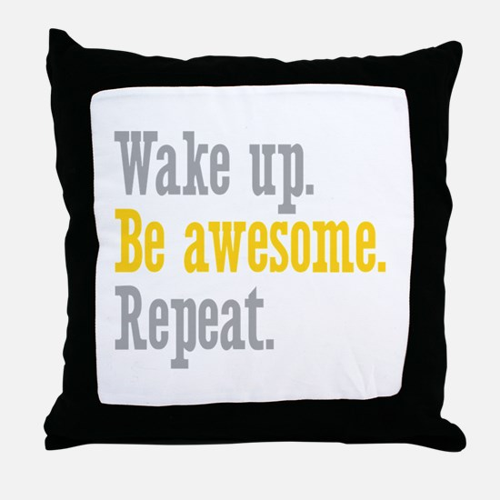 Wake Up Be Awesome Throw Pillow