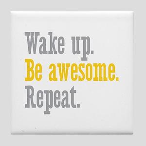 Wake Up Be Awesome Tile Coaster