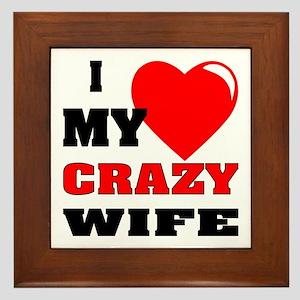 I Love My Crazy Wife Framed Tile