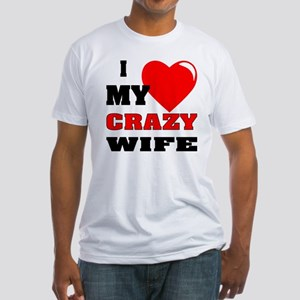 I Love My Crazy Wife Fitted T-Shirt