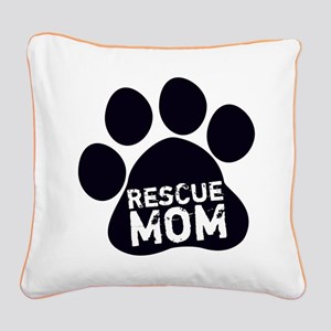 Rescue Mom Square Canvas Pillow