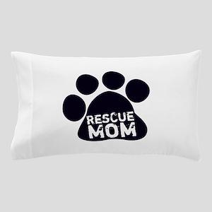 Rescue Mom Pillow Case