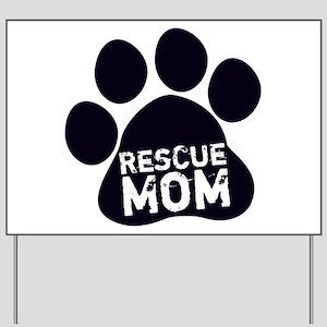 Rescue Mom Yard Sign