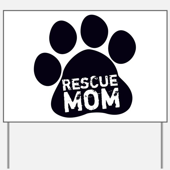 Rescue Mom Yard Sign
