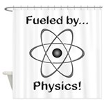 Fueled by Physics Shower Curtain