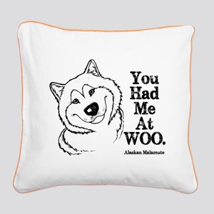 You Had Me At WOO. Alaskan Malamute Square Canvas