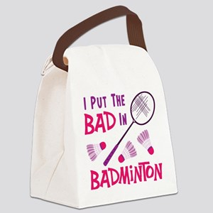 I PUT THE BAD IN BADMINTON Canvas Lunch Bag