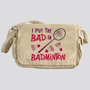 I PUT THE BAD IN BADMINTON Messenger Bag