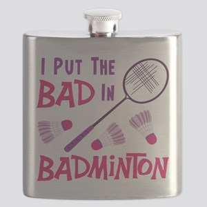 I PUT THE BAD IN BADMINTON Flask