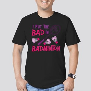 I PUT THE BAD IN BADMINTON T-Shirt