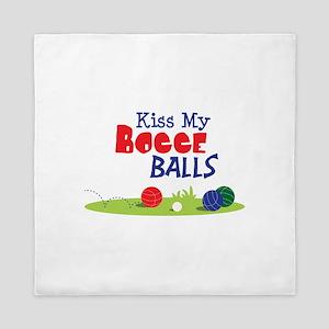 Kiss My BOCCE BALLS Queen Duvet