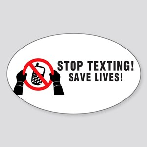 Stop Texting! Save Lives! Sticker (Oval)