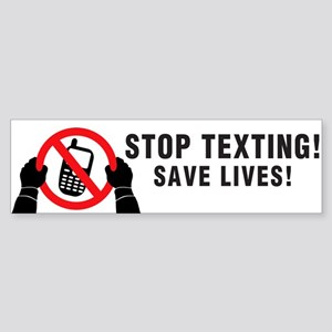 Stop Texting! Save Lives! Sticker (Bumper)