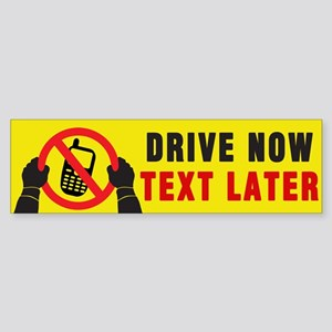 Drive Now Text Later Sticker (Bumper)