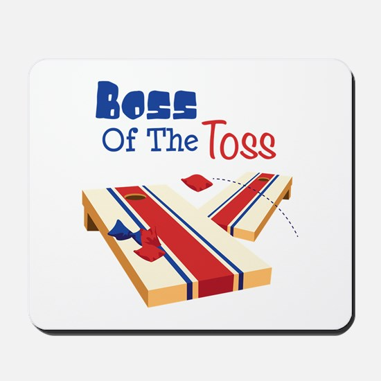 BOSS OF THE TOSS Mousepad