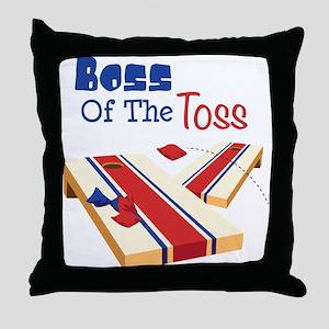 BOSS OF THE TOSS Throw Pillow