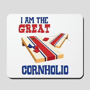 I AM THE GREAT CORNHOLIO Mousepad