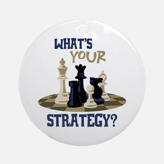 WHATS YOUR STRATEGY? Ornament (Round)
